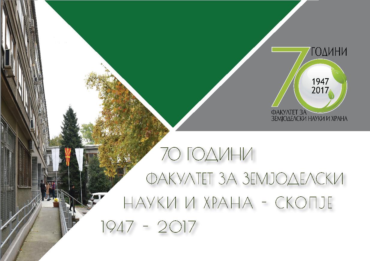 70 Година Факултет за земјоделски науки и храна-Скопје 1947-2017.pdf